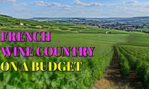 French Wine Country | Itinerary, Travel Guide, and Budget