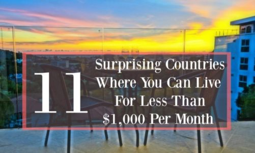 11 Cheapest Countries to Live On Less Than $1000 Per Month in 2021