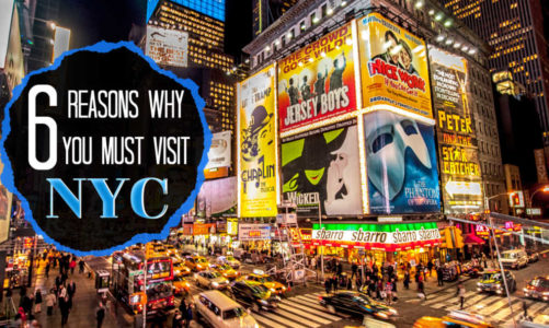 6 Reasons Why You Must Visit New York City