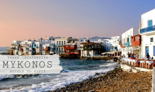 3 Inexpensive Mykonos Hotels for the Perfect Holiday on Party Island
