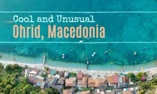 Cool and Unusual Things to Do in Ohrid Macedonia