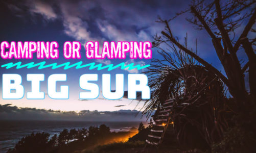 14 Things to Know Before Camping or Glamping Big Sur   Tips & Tricks!